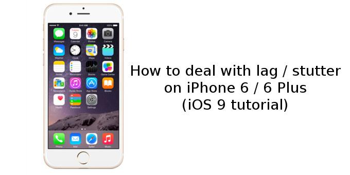 iPhone 6/6 Plus giật lag sau khi cập nhật iOS 9