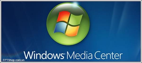 Hứng thú với Windows Media Center