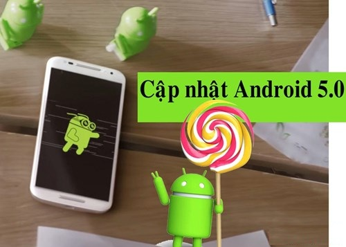 nâng cấp Android 5.0 Lollipop